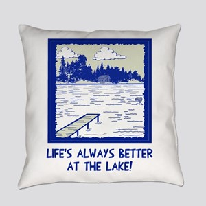 Life is always better at the lake Everyday Pillow