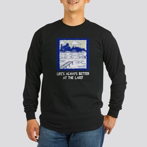 Life is always better at Long Sleeve Dark T-Shirt