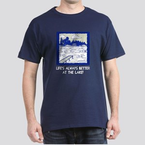 Life is always better at the lake Dark T-Shirt
