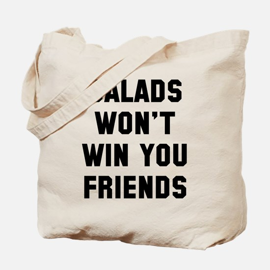 Salads won't win you friends Tote Bag