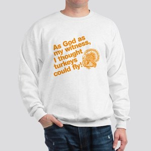 As God As My Witness... Sweatshirt