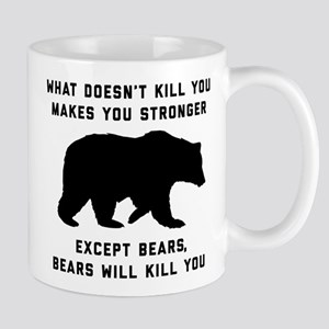 Bears Will Kill You 11 oz Ceramic Mug