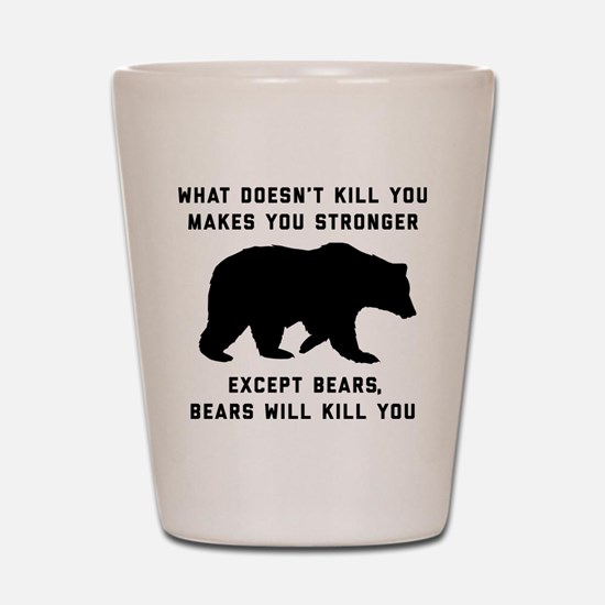 Bears Will Kill You Shot Glass