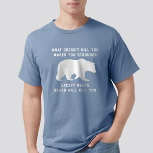 Bears Will Kill You Mens Comfort Colors Shirt