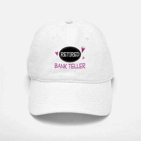 Retired Bank Teller Baseball Baseball Cap