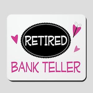 Retired Bank Teller Mousepad