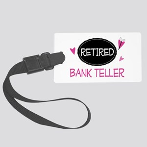 Retired Bank Teller Large Luggage Tag