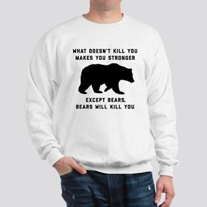 Bears Will Kill You Sweatshirt