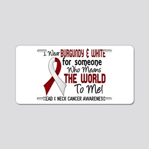 Head Neck Cancer MeansWorld Aluminum License Plate