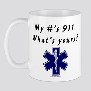 My #'s 911, what's yours EMS Mug