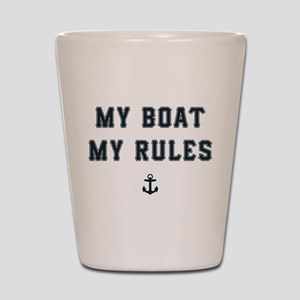 My Boat My Rules Shot Glass