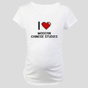 I Love Modern Chinese Studies Maternity T-Shirt