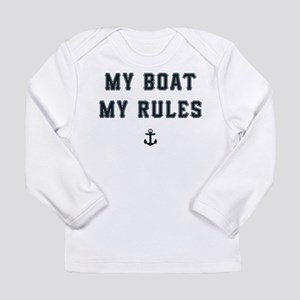 My Boat My Rules Long Sleeve Infant T-Shirt