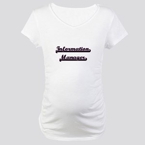 Information Manager Classic Job Maternity T-Shirt