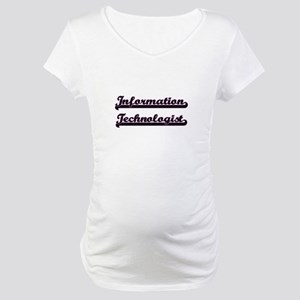 Information Technologist Classic Maternity T-Shirt