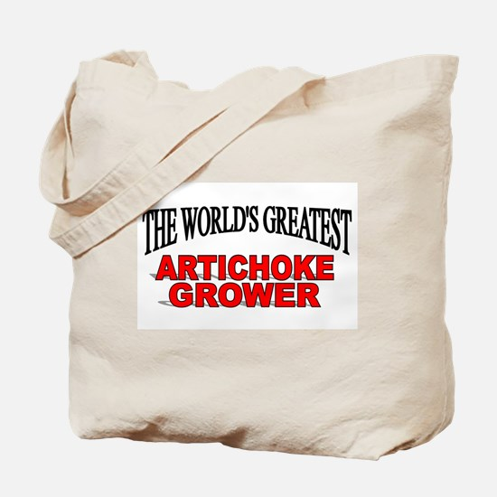"""The World's Greatest Artichoke Grower"" Tote Bag"