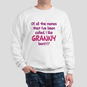 I LIKE BEING CALLED GRANNY! Sweatshirt