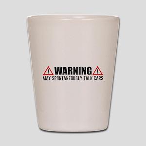 Warning May Spontaneously Talk Cars Shot Glass