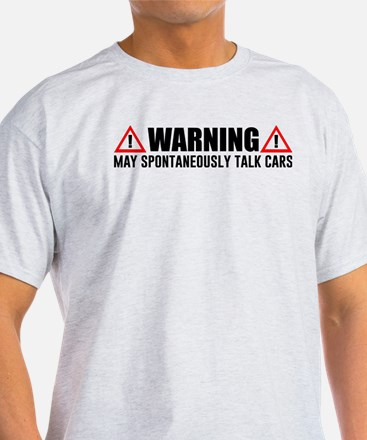 Warning May Spontaneously Talk Cars T-Shirt