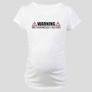 Warning May Spontaneously Talk C Maternity T-Shirt