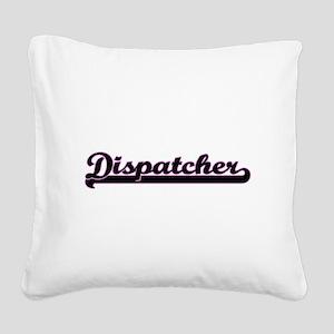 Dispatcher Classic Job Design Square Canvas Pillow