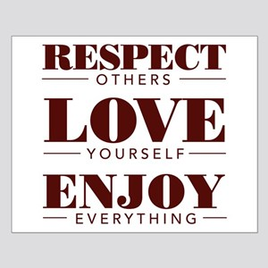 Respect Love Enjoy Posters Small Poster