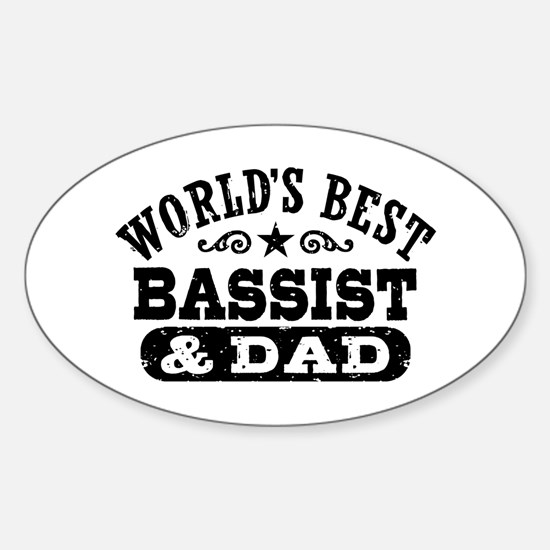 World's Best Bassist and Dad Sticker (Oval)