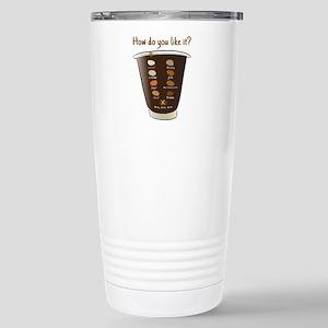 Coffee—how do you like Stainless Steel Travel Mug