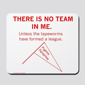 No Team in Me Mousepad
