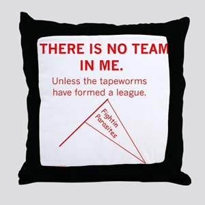 No Team in Me Throw Pillow