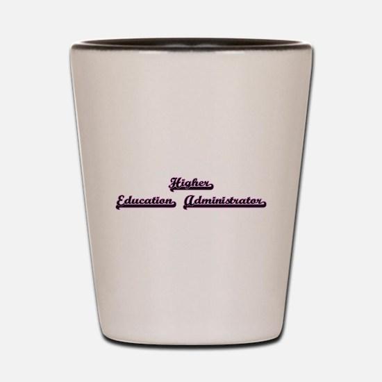 Higher Education Administrator Classic Shot Glass