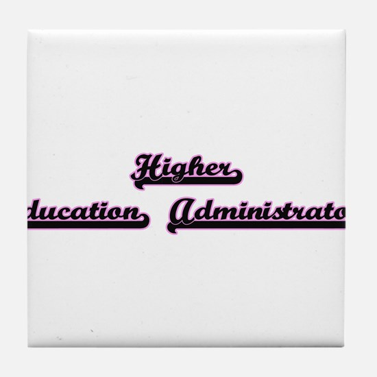 Higher Education Administrator Classi Tile Coaster