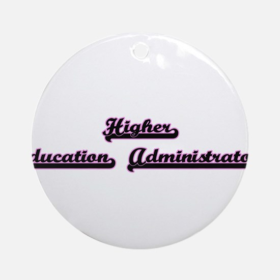 Higher Education Administrator Cl Ornament (Round)