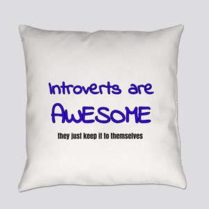 Introverts are Awesome Everyday Pillow