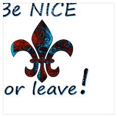 Be NICE or leave Fleur De Lis Rusty Powder Blue Poster