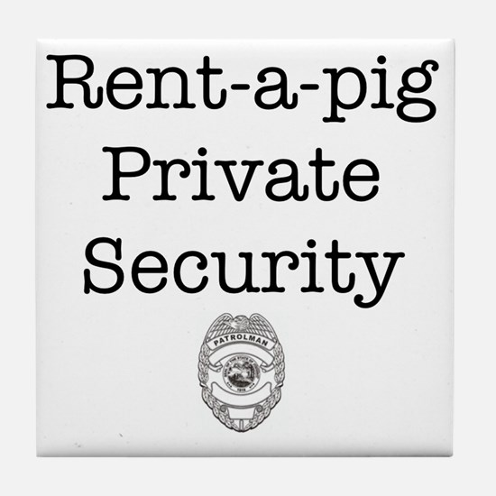 Rent-a-pig Private Security Tile Coaster