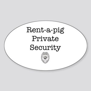 Rent-a-pig Private Security Sticker (Oval)