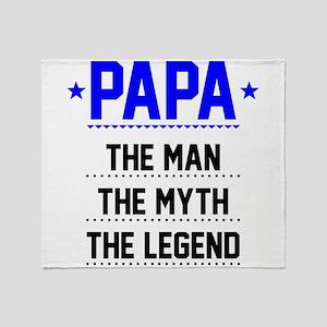 Papa - The Man, The Myth, The Legend Throw Blanket