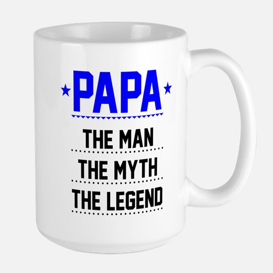 Papa - The Man, The Myth, The Legend Mugs