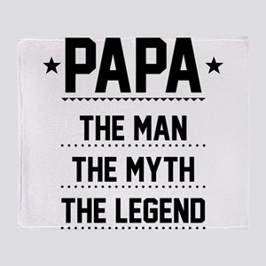 Papa - The Man, The Myth, The Legend Throw Blanket