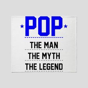 Pop - The Man, The Myth, The Legend Throw Blanket