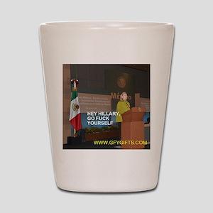 GFY Hillary Clinton Shot Glass