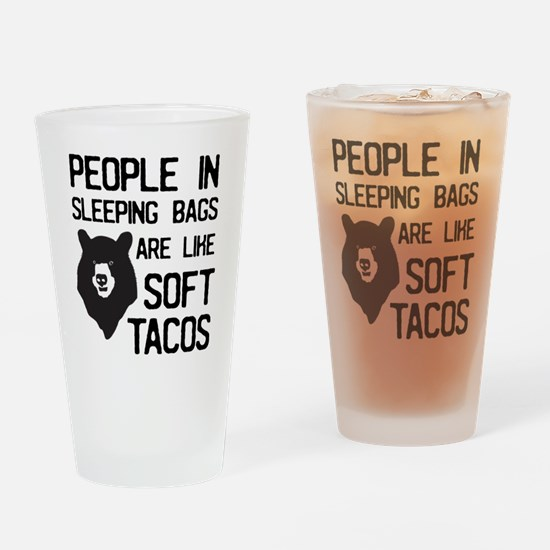 People In Sleeping Bags Are Like Soft Tacos Drinki