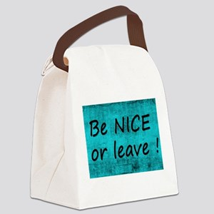 BE NICE OR LEAVE TURQUOISE Canvas Lunch Bag
