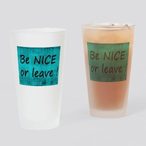 BE NICE OR LEAVE TURQUOISE Drinking Glass