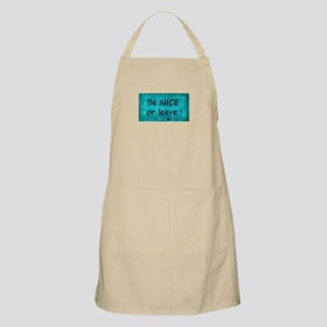 BE NICE OR LEAVE TURQUOISE Apron