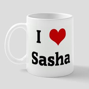 I Love Sasha Mug
