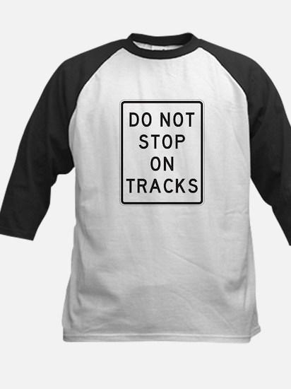 Do Not Stop On Tracks 1 Sign Kids Baseball Jersey