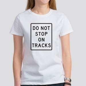 Do Not Stop On Tracks 1 Sign Women's T-Shirt