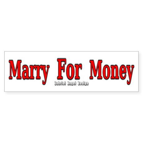 Marry for money bumper bumper sticker